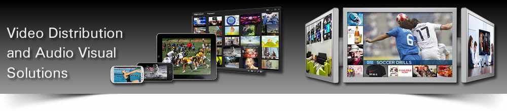 Video Distribution and Audio Visual Solutions